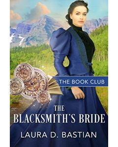 The Blacksmith's Bride: A Brides of Golden Valley Story