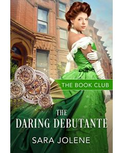 The Daring Debutante : A Derelicts and Debutantes Story