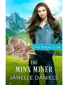 The Minx Miner: A Miners to Millionaires Story